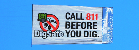 When we fly our call 811 banner over large crowds thousands upon